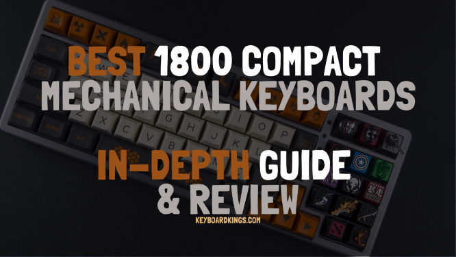 Top 5 Best 1800 Compact Mechanical Keyboards In-depth Guide and Review