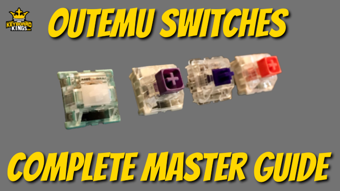 Outemu Switches Complete Master Guide